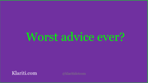 What's the worst piece of writing advice you've ever got?