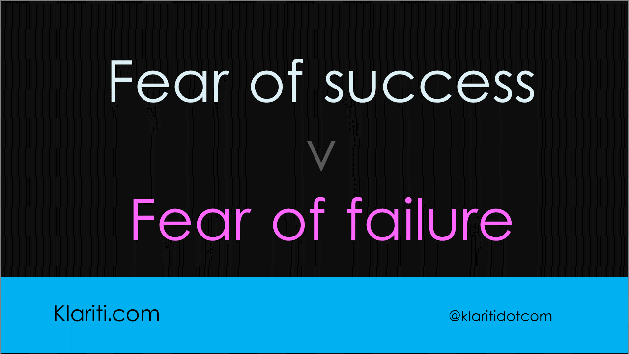 fear of success v fear of failure