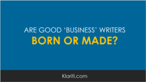 Are good business writers made or born?